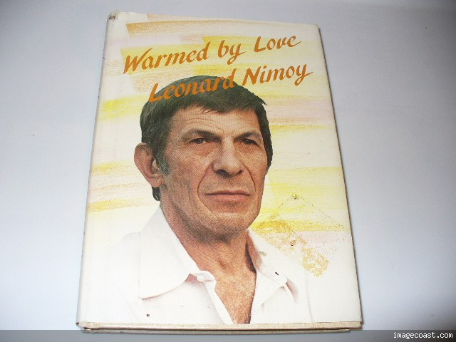 WARMED BY LOVE Leonard Nimoy 1st Ed 1983 Spock of Star Trek